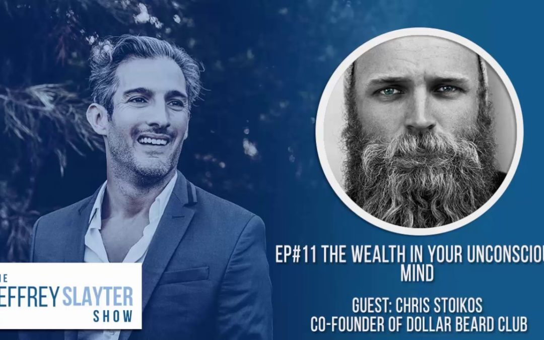 The Jeffrey Slayter Show: The Wealth in Your Unconscious Mind