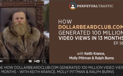 Digital Marketer: How DollarBeardClub.com Generated 100 Million Video Views in 13 Months